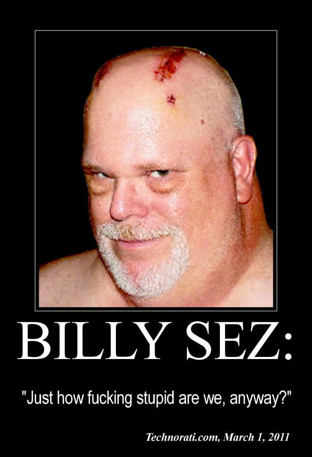 Billy Sez Just how fucking stupid 614x900