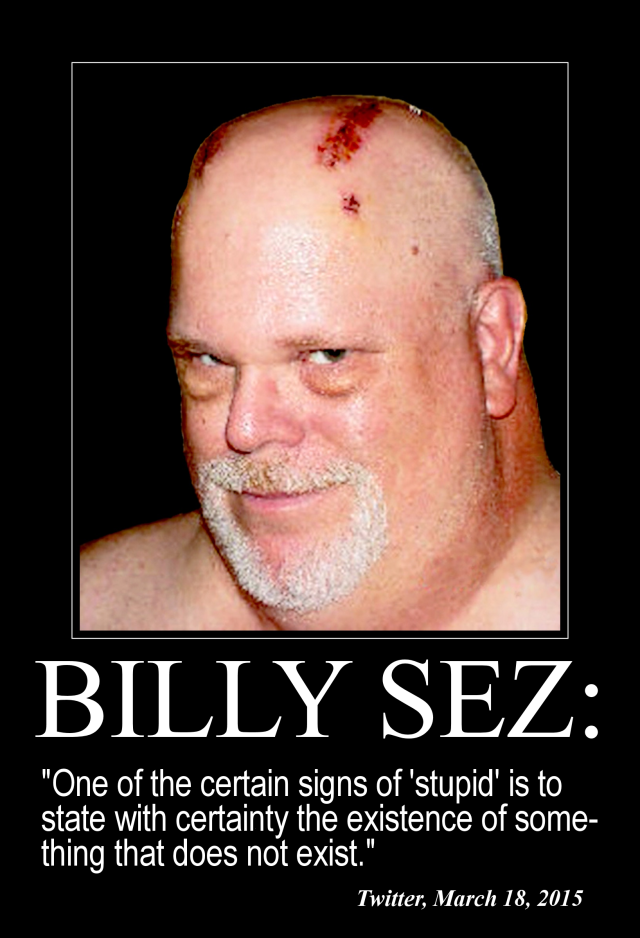 Billy Sez One of the Certain signs of stupid