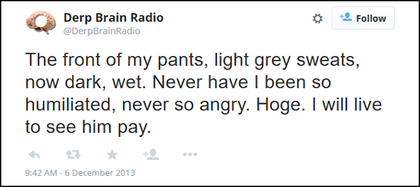 Derp Brain Radio wet pants